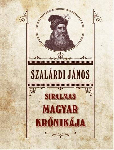 Szalárdi János - Siralmas magyar krónikája