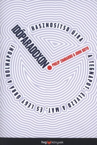John Boyd - Philip Zimbardo - Időparadoxon