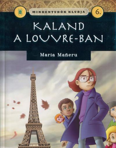 Maria Maneru - Mindentudók klubja 6.- Kaland a Louvre-ban