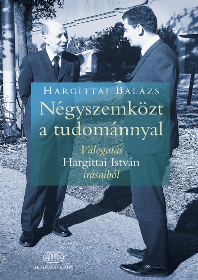 Hargittai Balázs - Négyszemközt a tudománnyal