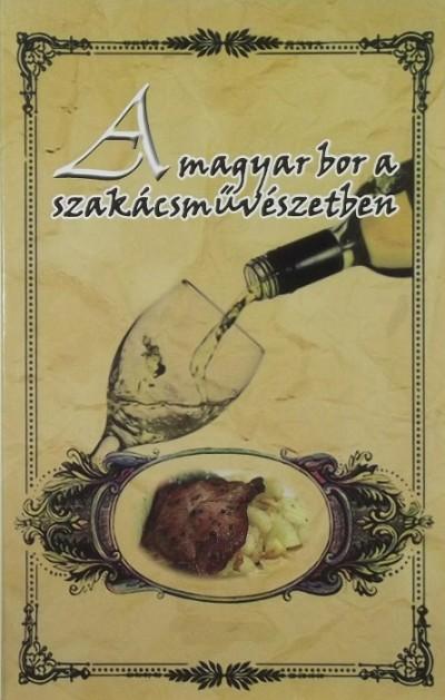 - A magyar bor a szakácsművészetben
