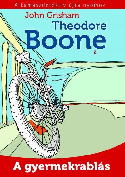 John Grisham - Theodore Boone 2. - A gyermekrablás