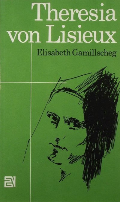 Elisabeth Gamillscheg - Theresia von Lisieux