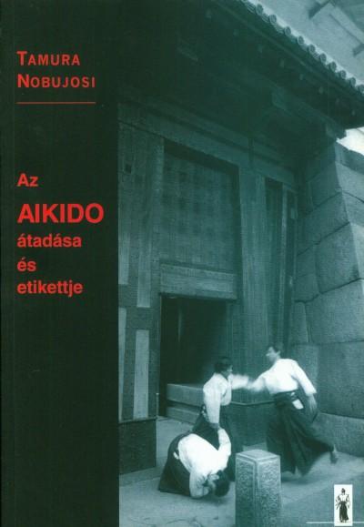 Tamura Nobujosi - Az Aikido átadása és etikettje