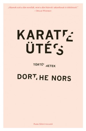 Dorthe Nors - Karate�t�s