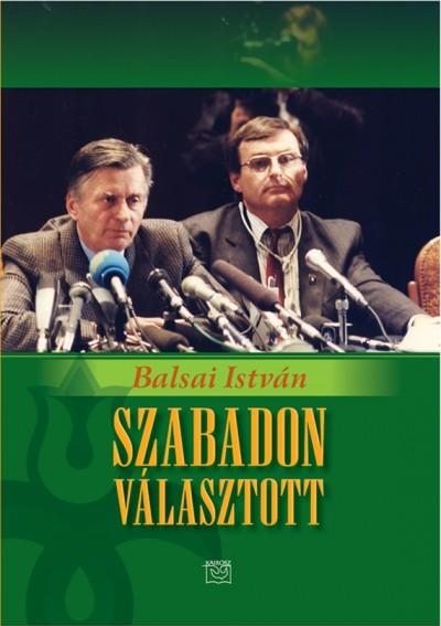 Balsai István - Szabadon választott