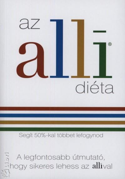 Dr. Vágási Emőke  (Szerk.) - Az alli diéta - Segít 50%-kal többet lefogynod