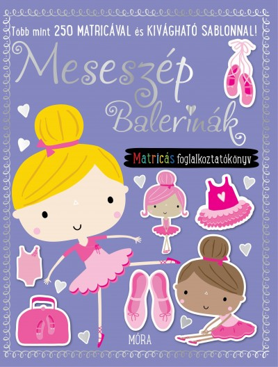- Meseszép balerinák - matricás foglalkoztatókönyv