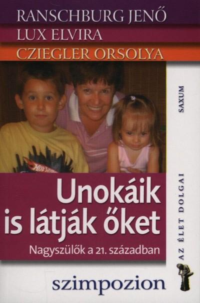 Cziegler Orsolya - Lux Elvira - Ranschburg Jenő - Unokáik is látják őket