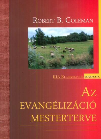Robert E. Coleman - Az evangélizáció mesterterve
