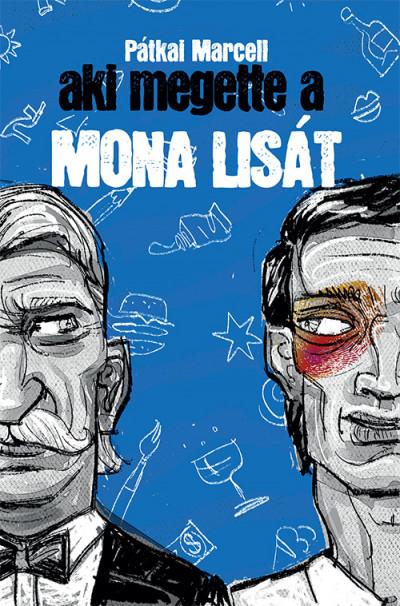 Pátkai Marcell - Aki megette a Mona Lisát