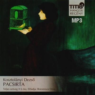 Kosztolányi Dezső - Boromisza Dóra - Pacsirta - Hangoskönyv MP3
