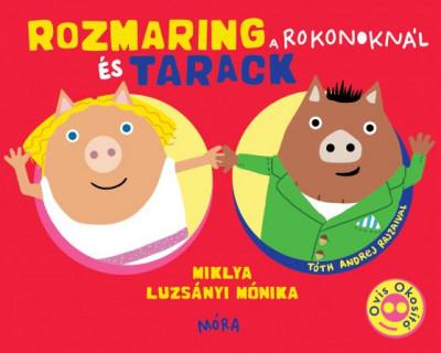 Miklya Luzsányi Mónika - Rozmaring és Tarack a rokonoknál