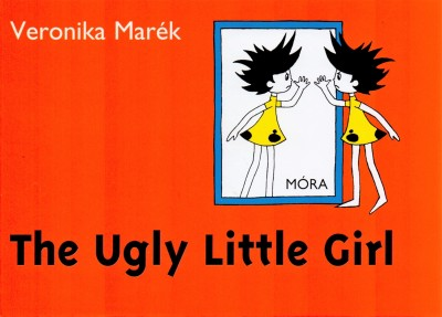 Marék Veronika - The Ugly Little Girl