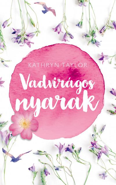 Taylor Kathryn - Vadvirágos nyarak
