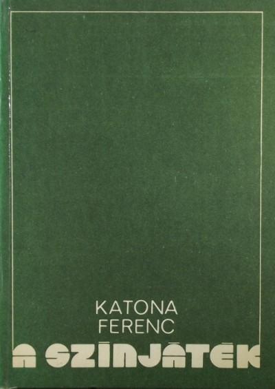 Dr. Katona Ferenc - A színjáték
