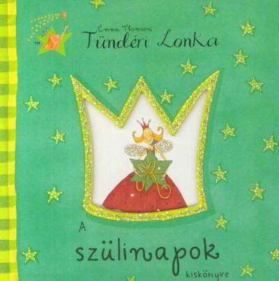Helen Bailey - Emma Thomson - Tündéri Lonka - A szülinapok kiskönyve