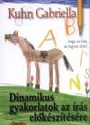Kuhn Gabriella - Dinamikus gyakorlatok az �r�s el�k�sz�t�s�re