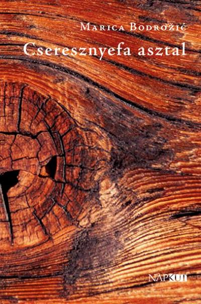 Marica Bodrožić - Cseresznyefa asztal