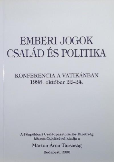 Somorjai Ádám  (Szerk.) - Emberi jogok: Család és politika
