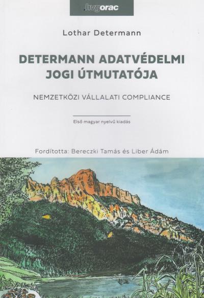 Lothar Determann - Determann adatvédelmi jogi útmutatója