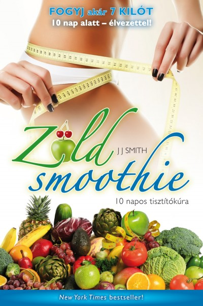 J. J. Smith - Zöld smoothie - 10 napos tisztítókúra