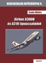 Szabó Miklós - Airbus A300B és A310 típuscsaládok