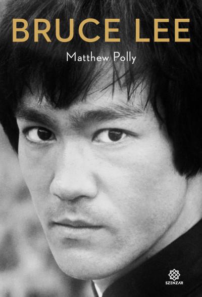 Matthew Polly - Bruce Lee