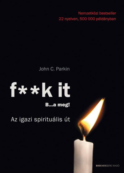 John C. Parkin - F**k it - B...a meg!