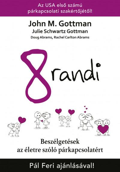 Doug Abrams - Dr. Rachel Carlton Abrams - John M. Gottman - Julie Schwartz Gottman - 8 randi