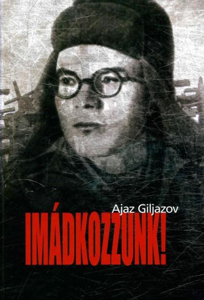 Ajaz Giljazov - Imádkozzunk!