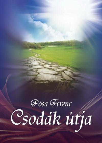 Pósa Ferenc - Csodák útja