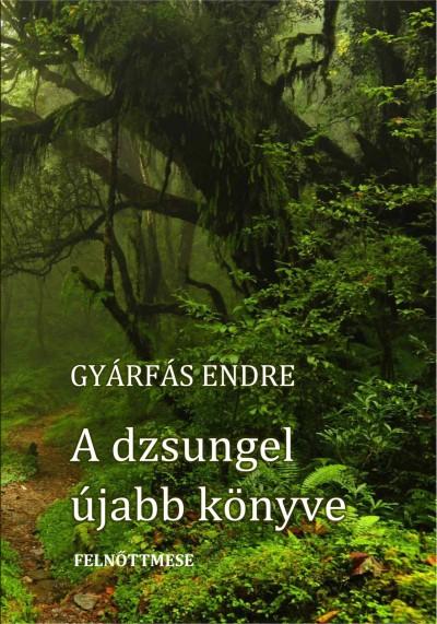 Gyárfás Endre - A dzsungel újabb könyve