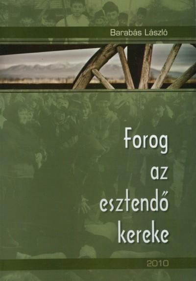 Barabás László - Forog az esztendő kereke