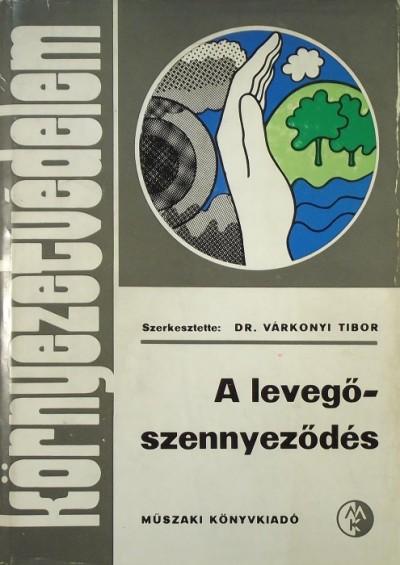 Várkonyi Tibor  (Szerk.) - A levegőszennyeződés