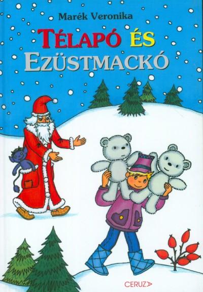 Marék Veronika - Télapó és Ezüstmackó