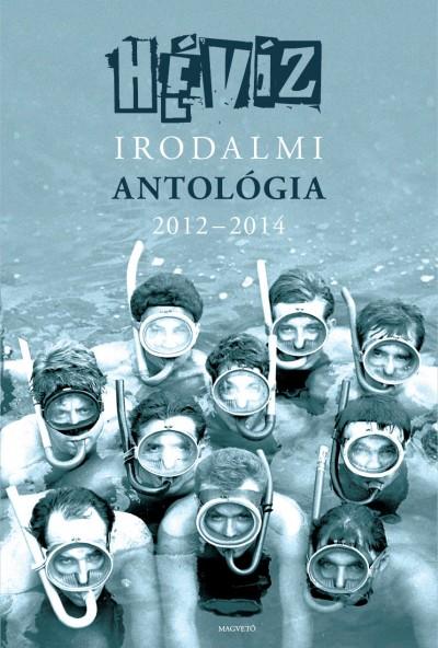 Cserna-Szabó András  (Szerk.) - Szálinger Balázs  (Szerk.) - Hévíz irodalmi antológia 2012 - 2014