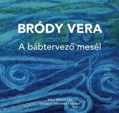 Bródy Vera - A bábtervező mesél
