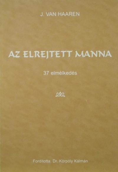 J. Van Haaren - Az elrejtett manna