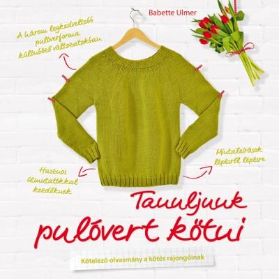 Babette Ulmer - Tanuljunk pulóvert kötni