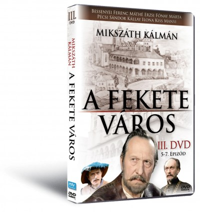 Mikszáth Kálmán - Zsurzs Éva - A fekete város III. - 5-7. epizód - DVD