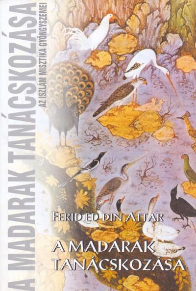 Ferid Ed Din Attar - A madarak tanácskozása