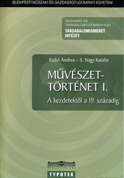 Rajkó Andrea - S. Nagy Katalin - Művészettörténet I.