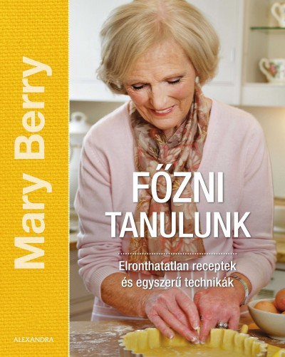 Mary Berry - Főzni tanulunk