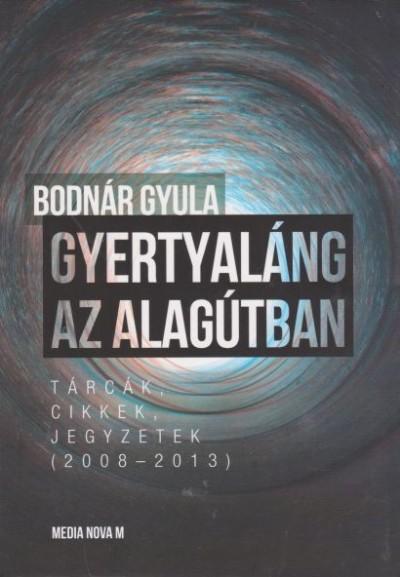 Bodnár Gyula - Gyertyaláng az alagútban