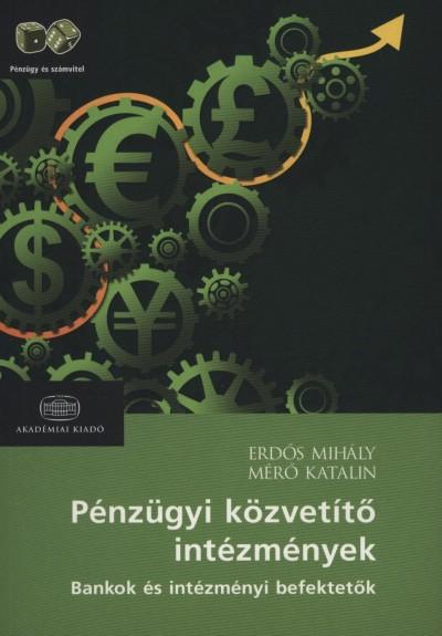 Erdős Mihály - Mérő Katalin - Pénzügyi közvetítő intézmények