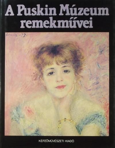 Irina Antonova - A Puskin Múzeum remekművei