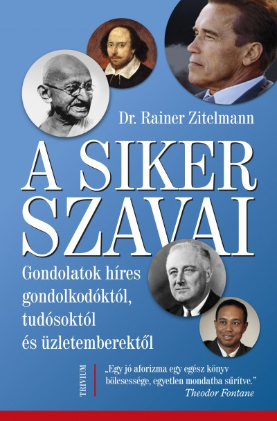 Dr. Rainer Zitelmann - A siker szavai