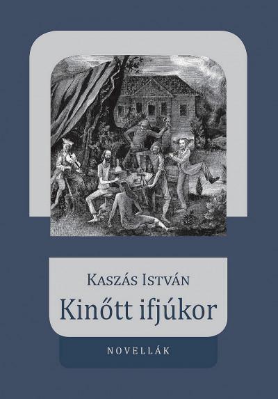 Kaszás István - Kinőtt ifjúkor