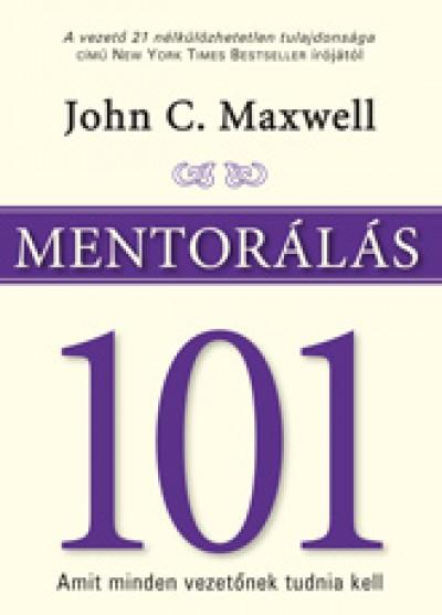 John C. Maxwell - Mentorálás 101